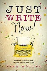 Just Write Now!: Schreib Journal für deinen magischen Flow! Taschenbuch