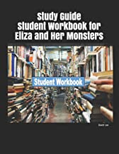Study Guide Student Workbook for Eliza and Her Monsters