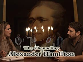 The Channeling of Alexander Hamilton