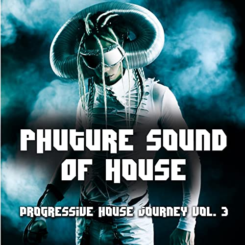 Phuture Sound of House Music, Vol. 3 by Various artists on ...