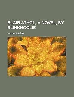 Blair Athol, a Novel, by Blinkhoolie