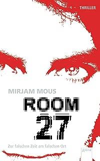 Room 27: Zur falschen Zeit am falschen Ort (German Edition)