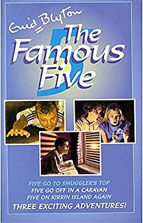 The Famous Five Five Go to Smugglers Top Five of Off in a Caravan Five on Kirrin Island Again Three Exciting Adventures! b...