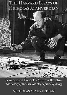 Semiotics in Jackson Pollock's Autumn Rhythm: The Harvard Essays of Nicholas Alahverdian