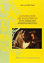 La evolución del justo precio en el derecho administrativo (Tesis doctorales Cum Laude) (Spanish Edition)