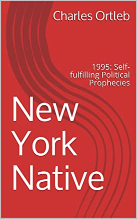 New York Native: 1995: Self-fulfilling Political Prophecies (English Edition)