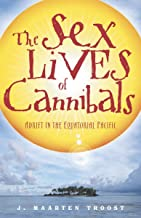 The Sex Lives of Cannibals: Adrift in the Equatorial Pacific [Idioma Inglés]