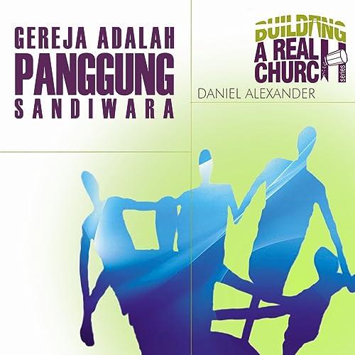 Gereja Adalah Panggung Sandiwara By Daniel Alexander On