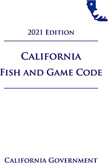 California Fish and Game Code [FGC] 2021 Edition