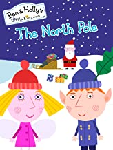 Ben & Holly's Little Kingdom - The North Pole & Other Stories