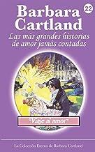 Viaje Al Amor (La Coleccion Eterna De Barbara Cartland)