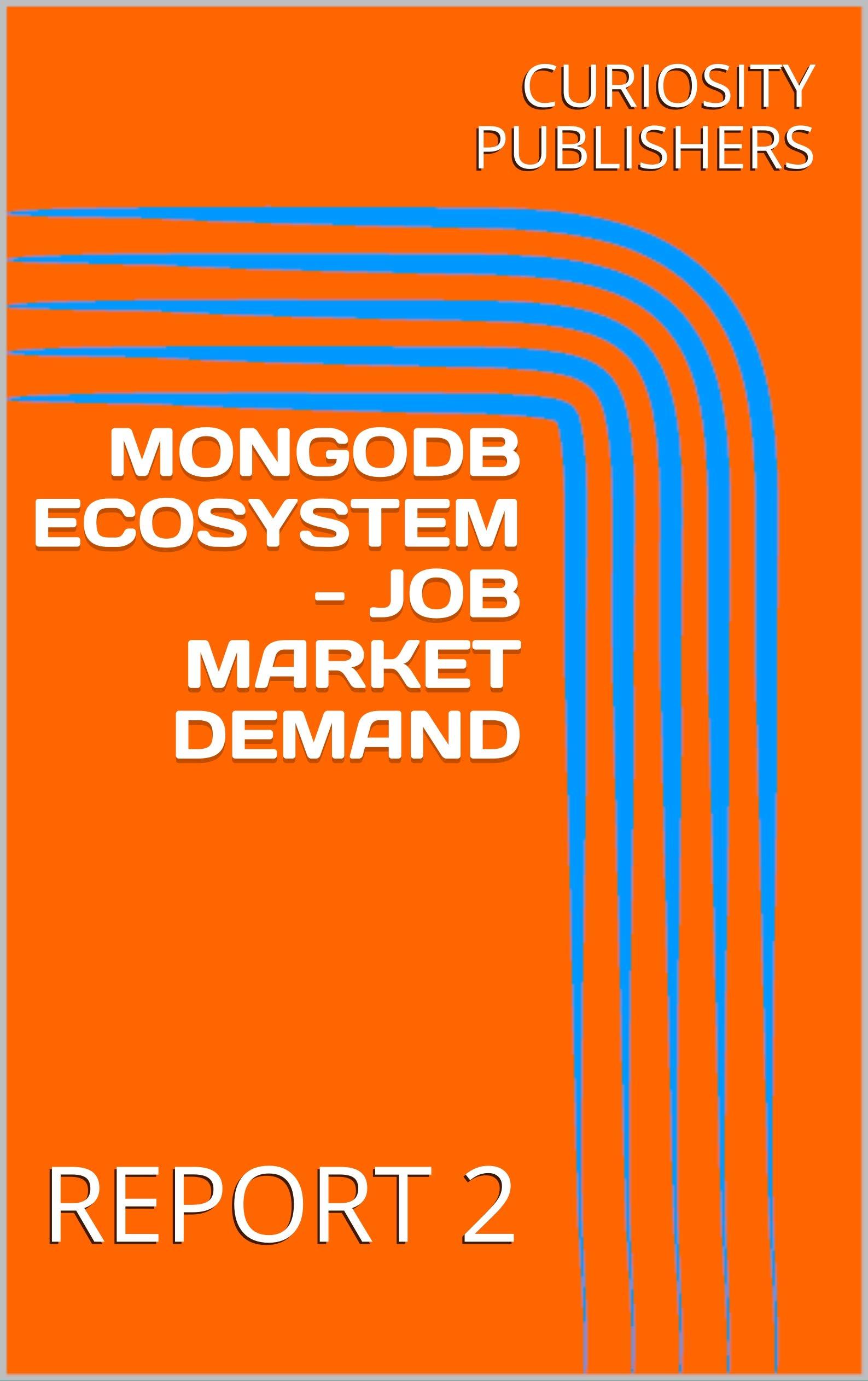 MONGODB ECOSYSTEM - JOB MARKET DEMAND: REPORT 2