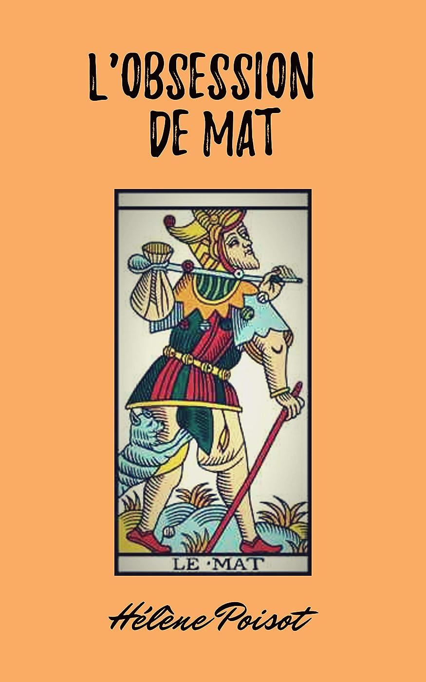 完璧なホラー寄り添うL'obsession de Mat (Nouvelles inspirées par le Tarot de Marseille t. 1) (French Edition)