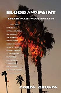 Blood and Paint: Essays on Art in Los Angeles