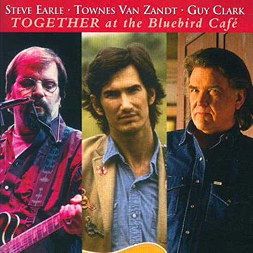Steve Earle Townes Van Zandt Guy Clark Together At The