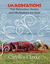 Imaginations: Fun Relaxation Stories and Meditations for Kids