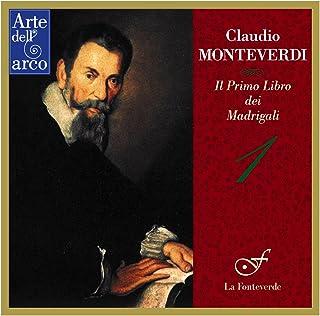モンテヴェルディ : マドリガーレ集 第1巻 (1587) (Claudio Monteverdi : Il Primo Libro dei Madrigali ~ 1 / La Fonteverde)
