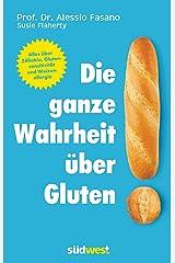 Die ganze Wahrheit über Gluten: Alles über Zöliakie, Glutensensitivität und Weizenallergie. Mit einem Vorwort von Klaus-Dietrich Runow (German Edition) Formato Kindle