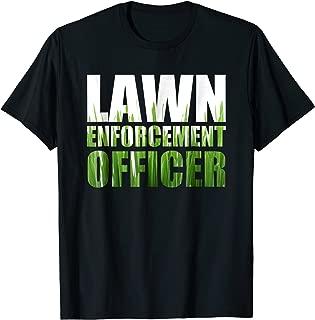 Lawn Enforcement Officer T Shirt Grass Cutting Mowing Gift