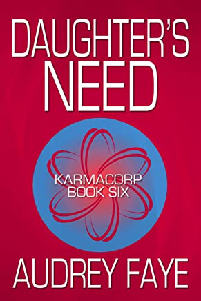Daughter's Need (KarmaCorp Book 6)