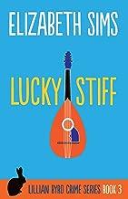 Lucky Stiff (Lillian Byrd Crime Series Book 3)