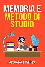 Memoria e Metodo di Studio (Italian Edition)