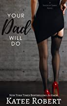 Your Dad Will Do (A Touch of Taboo Book 1)