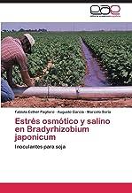 Estrés osmótico y salino en Bradyrhizobium japonicum: Inoculantes para soja (Spanish Edition)