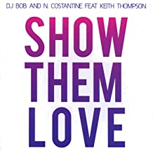 Show Them Love (Feat. Keith Thompson)