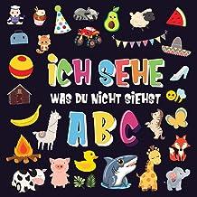 Ich sehe was du nicht siehst - ABC: Ein superspaßiges Suchspiel für 2-4 jährige Kinder! - Nettes buntes Alphabet-A-Z-Ratespiel für Kleinkinder (German Edition)