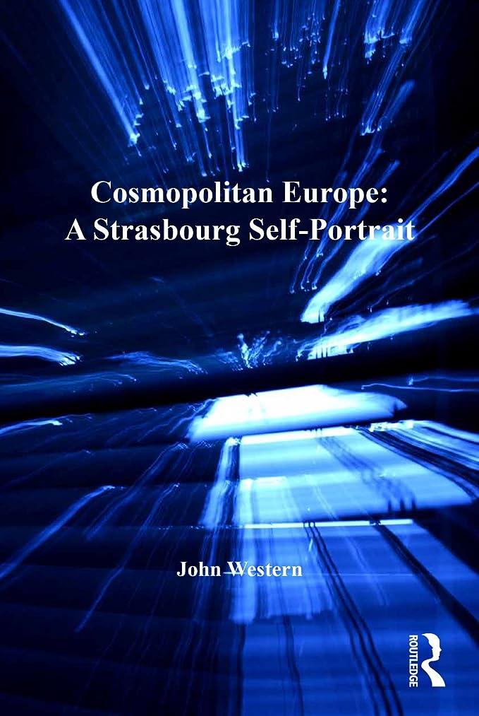 に沿って勧める一般化するCosmopolitan Europe: A Strasbourg Self-Portrait (Heritage, Culture and Identity) (English Edition)