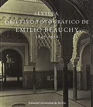 Sevilla. Objetivo fotográfico de Emilio Beauchy, 1847-1928