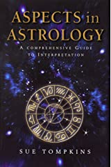Aspects In Astrology: A Comprehensive guide to Interpretation Kindle Edition