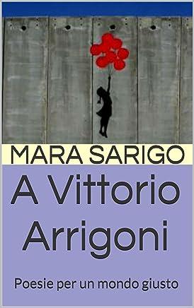 A Vittorio Arrigoni: Poesie per un mondo giusto