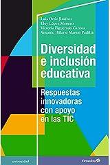 Diversidad e inclusión educativa: Respuestas innovadoras con apoyo en las TIC (Universidad) (Spanish Edition) Kindle Edition