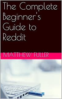 The Complete Beginner's Guide to Reddit