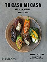Tu Casa Mi Casa: Mexican Recipes for the Home Cook PDF