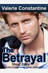 The Betrayal, A Short Story (Circle Dance Character Prequel Book 1) Kindle Edition