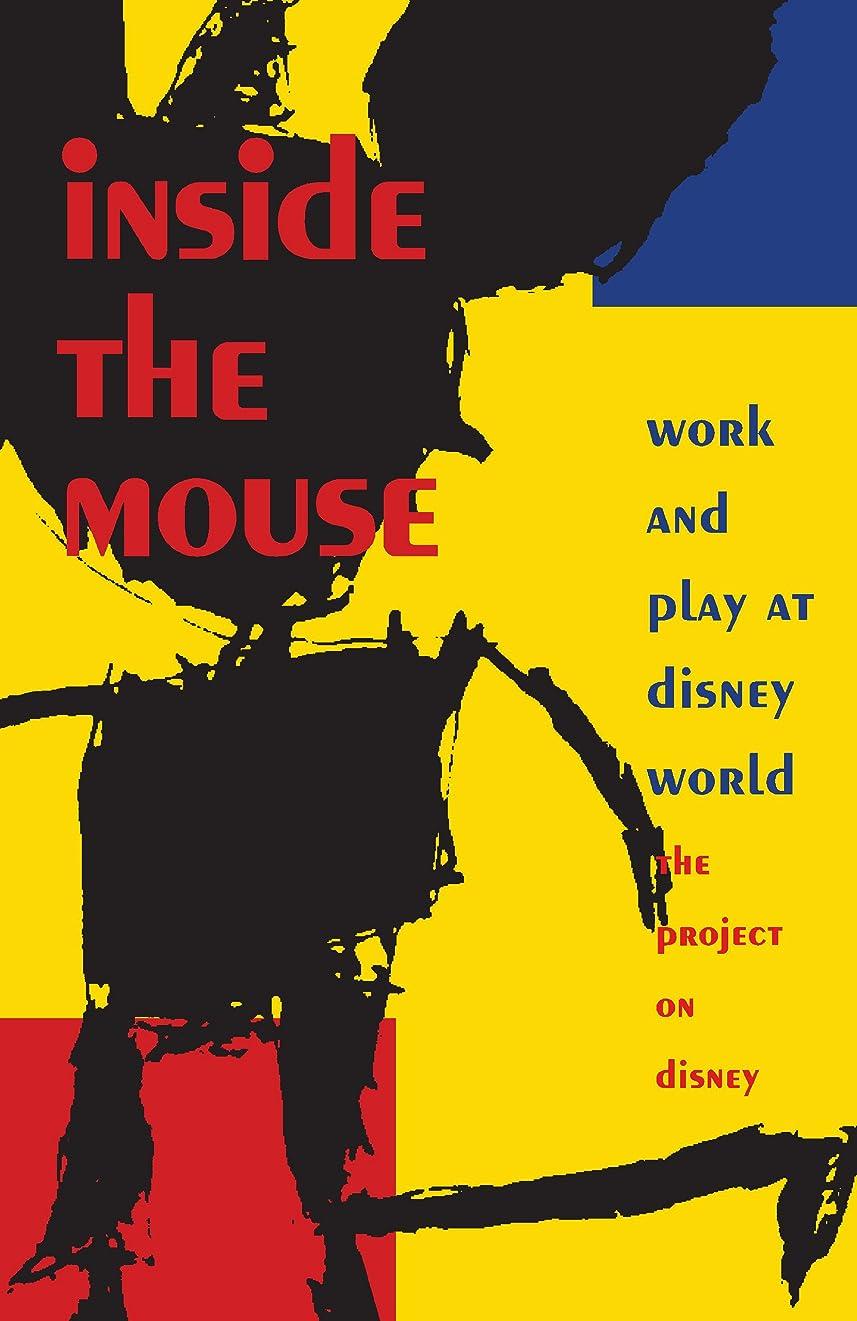 始める発生器入場Inside the Mouse: Work and Play at Disney World (Post-contemporary interventions) (English Edition)