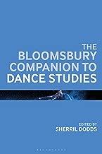 The Bloomsbury Companion to Dance Studies (Bloomsbury Companions)
