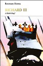 Richard III (Penguin Monarchs): A Failed King?