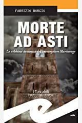 Morte ad Asti: La nebbiosa domenica dell'investigatore Martinengo Formato Kindle