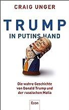 Trump in Putins Hand: Die wahre Geschichte von Donald Trump und der russischen Mafia (German Edition)