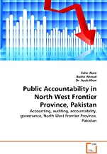 Public Accountability in North West Frontier Province, Pakistan: Accounting, auditing, accountability, governance, North West Frontier Province, Pakistan