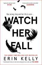 Watch Her Fall: A deadly rivalry with a killer twist! The thrilling new novel from the author of He Said/She Said.