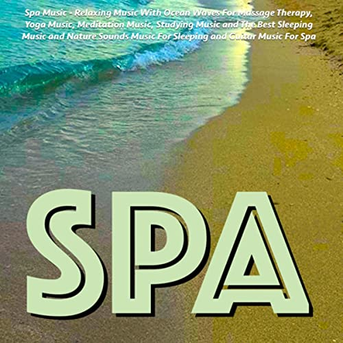 Spa Music: Relaxing Music with Ocean Waves for Massage Therapy, Yoga