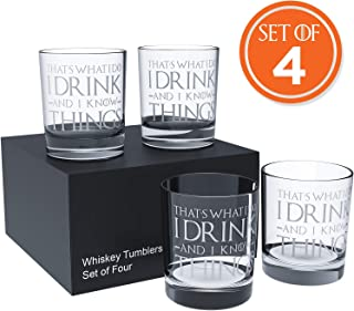 Game Of Thrones Inspired Whiskey Glass Set 4oz - That's What I Do I Drink and I Know Things Whiskey Glass Set of 4 - Old fashioned glass - Scotch Glass Gift For Dad - Rocks Glass - Whisky Glass