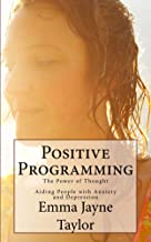 Positive Programming: The Power of Thought