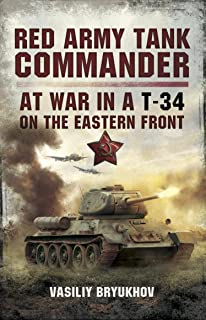 Red Army Tank Commander: At War in a T-34 on the Eastern Frount