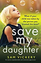 Save My Daughter: An utterly unputdownable and emotional page-turner